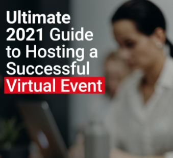 E-GUIDE: Ultimate 2021 Guide to Hosting a Successful Virtual Event